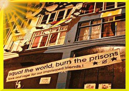 Squat the world. Burn the Prisons.