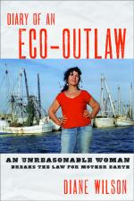 Read an excerpt from Diane Wilson's  book, Diary of an Eco-Outlaw: An Unreasonable Woman Breaks the Law for Mother Earth, was published originally on the web at Alternet.org.