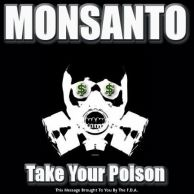 Monsanto_Take_your_Poison_D_by