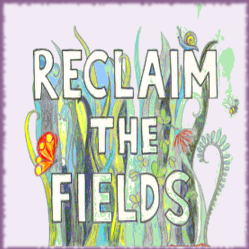 reclaim the fields
