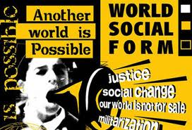WORLD SOCIAL FORUM ANOTHER WORLD POSSIBLE