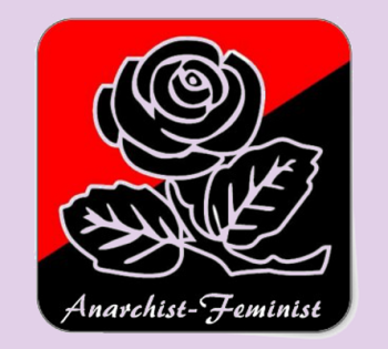Anarcha Feminism is being Truly Anti-Authoritarian