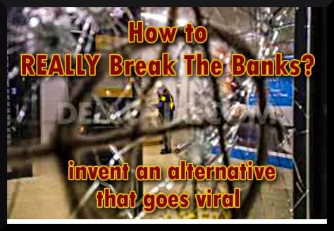 destroy the banks