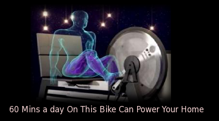 One hour a Day on this Bike can Power your Home.