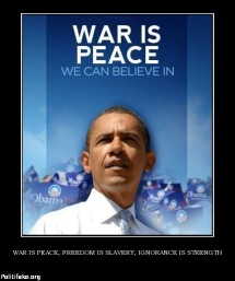 war-is-peace-freedom-is-slavery-ignorance-is-strength-obama-politics-1338192502