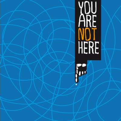 you-are-not-here
