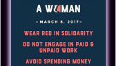 World Women's Strike  is ON .. Wed.March 8th .. Day without a Woman