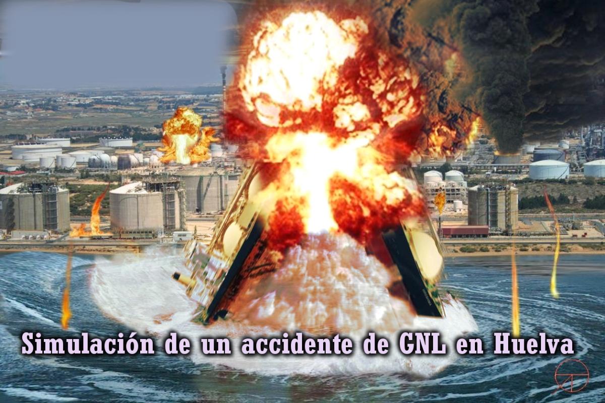 Peligros del Gas Natural Licuado (GNL): Ría de Huelva, Ferrol,Barcelona