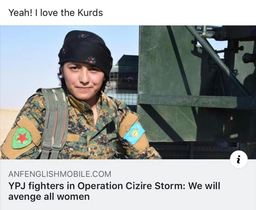 Trump is pulling US Troops out of Syria. I'm not in support of this . Turkey is hungry to invade and genocide the Kurds because they are liberated and want freedom from countries like Iran and Turkey. Kurdish women are the most liberated in Middle East and we need to protect them like we did the Iraq Kurds in 90's #boycottturkey #endwar #love #feminism #freedom #endterrorism #military #unity #kurdistan #rojava #unitedkurdistan #ypg #ypj #pershmerga #humanrights #trump #wakeup #awoke #earth #peace #nowar #nowaronsyria #womenempowerment #women #womeninspiringwomen #womenrights