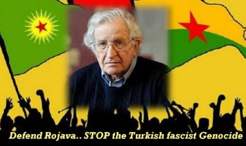 Trump betrays anti ISIS heroes.. 'Protect Rojava against Turkish Genocide'.. Chomsky