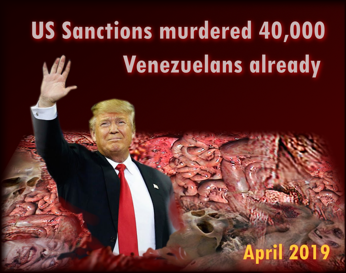 US Sanctions kill 40,000 Venezuelans : Media Tsunami of Blatant Lies