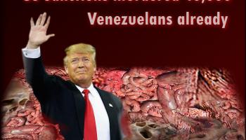 US Sanctions kill 40,000 Venezuelans : Media Tsunami of Blatant Lies