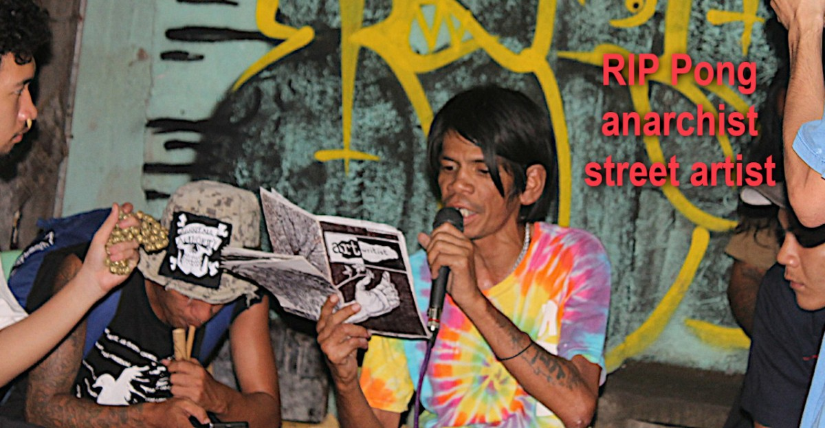 Philippines: RIP Pong (Gutson Heyres): A passionate and dedicated anarchist street artist, activist and poet English/Portuguese